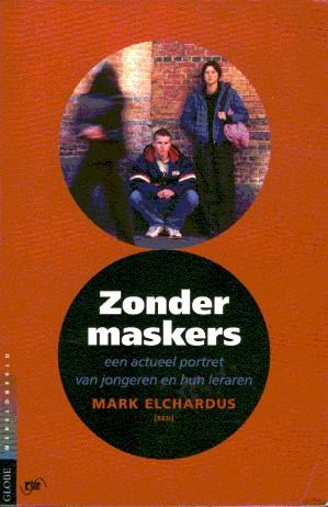 Zonder Maskers. Een actueel portret van jongeren en hun leraren