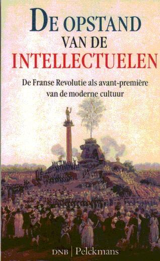 De Opstand van de Intellectuelen: De Franse Revolutie als avant-première van de moderne cultuur
