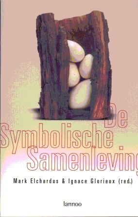 De symbolische samenleving. Een exploratie van de nieuwe sociale en culturele ruimtes