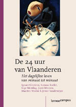 De 24 uur van Vlaanderen. Het dagelijkse leven van minuut tot minuut.